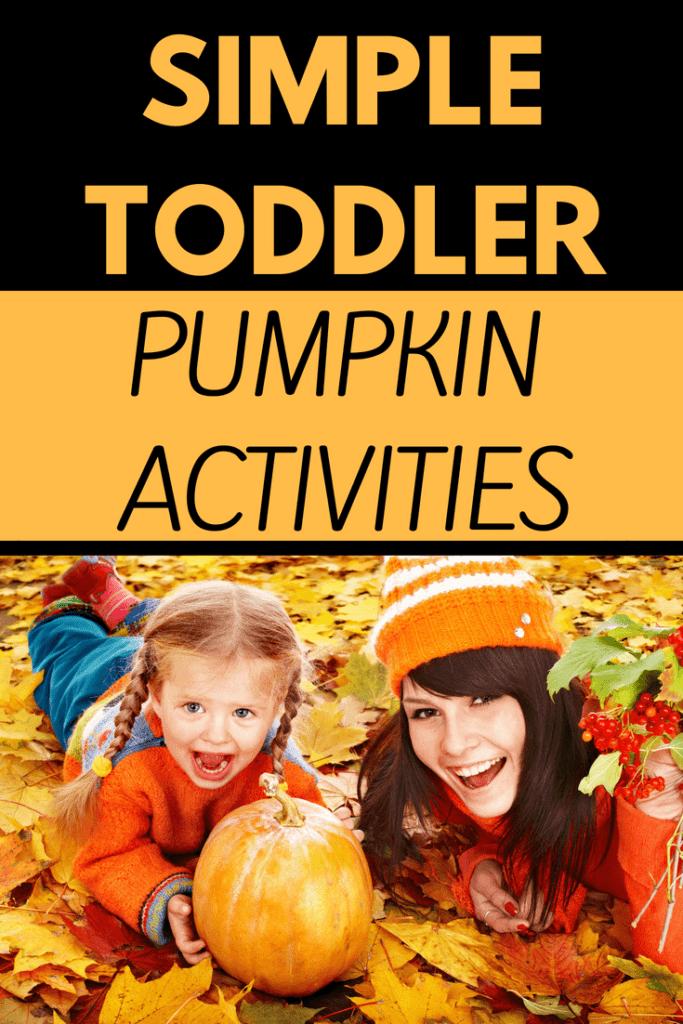 Quick and Easy Toddler Pumpkin Activities
